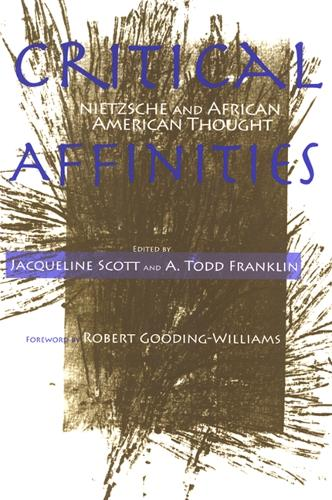 Critical Affinities: Nietzsche and African American Thought - SUNY series, Philosophy and Race (Hardback)