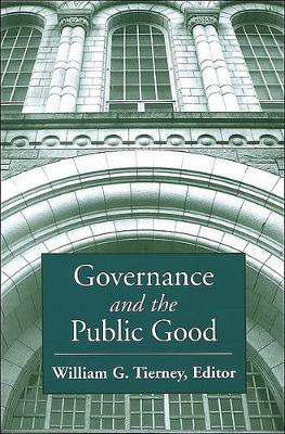 Governance and the Public Good - SUNY series, Frontiers in Education (Hardback)