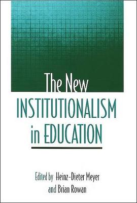 The New Institutionalism in Education (Paperback)