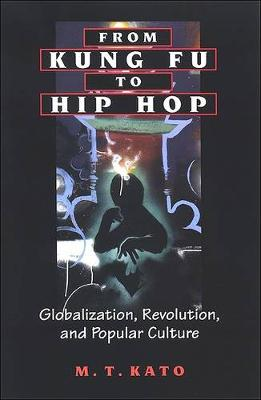 From Kung Fu to Hip Hop: Globalization, Revolution, and Popular Culture - SUNY series, Explorations in Postcolonial Studies (Paperback)