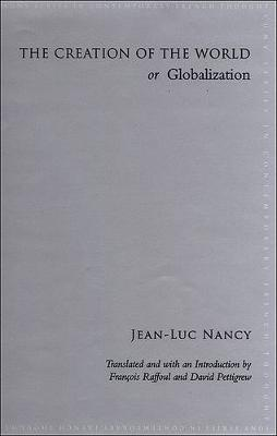 The Creation of the World or Globalization - SUNY series in Contemporary French Thought (Paperback)