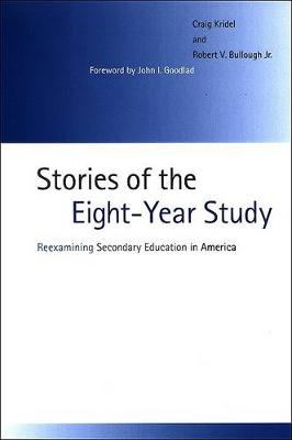 Stories of the Eight-Year Study: Reexamining Secondary Education in America (Paperback)