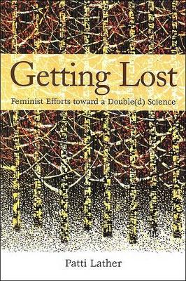 Getting Lost: Feminist Efforts toward a Double(d) Science - SUNY series, Second Thoughts: New Theoretical Formations (Paperback)