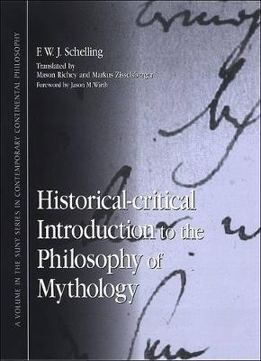Historical-critical Introduction to the Philosophy of Mythology - SUNY series in Contemporary Continental Philosophy (Hardback)