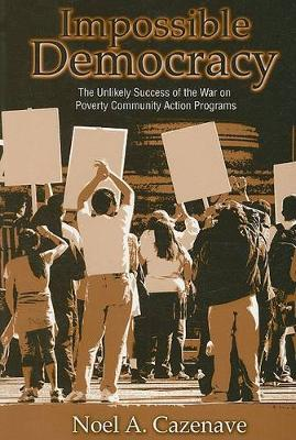 Impossible Democracy: The Unlikely Success of the War on Poverty Community Action Programs (Paperback)