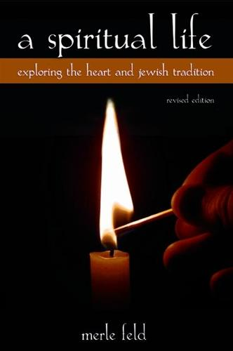 A Spiritual Life: Exploring the Heart and Jewish Tradition, Revised Edition - SUNY series in Modern Jewish Literature and Culture (Paperback)