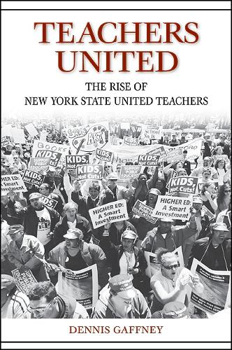 Teachers United: The Rise of New York State United Teachers (Paperback)
