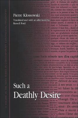 Such a Deathly Desire - SUNY series in Contemporary Continental Philosophy (Hardback)