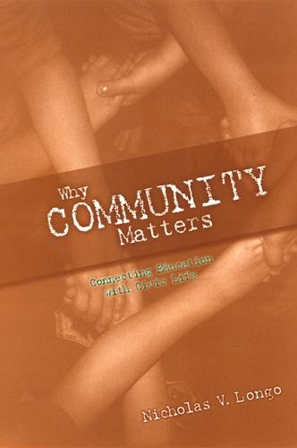 Why Community Matters: Connecting Education with Civic Life (Hardback)