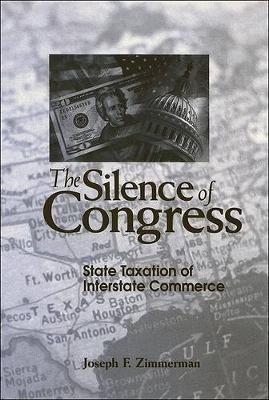 The Silence of Congress: State Taxation of Interstate Commerce (Hardback)