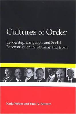 Cultures of Order: Leadership, Language, and Social Reconstruction in Germany and Japan (Hardback)