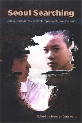 Seoul Searching: Culture and Identity in Contemporary Korean Cinema - SUNY series, Horizons of Cinema (Paperback)