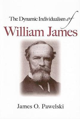 The Dynamic Individualism of William James (Paperback)