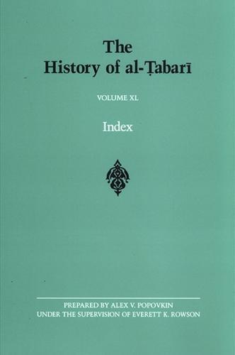 The History of al-Tabari Volume XL: Index - SUNY series in Near Eastern Studies (Hardback)
