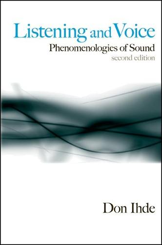 Listening and Voice: Phenomenologies of Sound, Second Edition (Paperback)