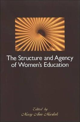 The Structure and Agency of Women's Education (Paperback)
