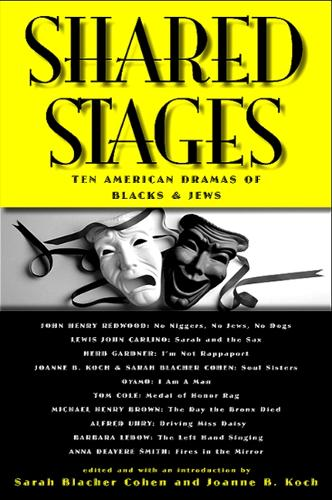Shared Stages: Ten American Dramas of Blacks and Jews - SUNY series in Modern Jewish Literature and Culture (Paperback)