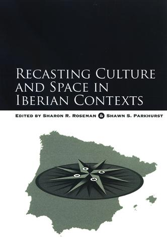 Recasting Culture and Space in Iberian Contexts - SUNY series in National Identities (Paperback)