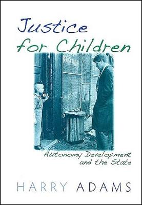 Justice for Children: Autonomy Development and the State (Hardback)