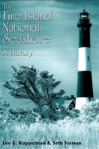 The Fire Island National Seashore: A History (Hardback)