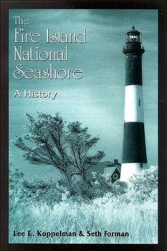 The Fire Island National Seashore: A History (Paperback)
