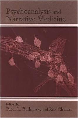 Psychoanalysis and Narrative Medicine - SUNY series in Psychoanalysis and Culture (Paperback)
