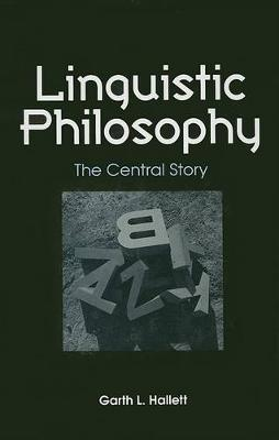 Linguistic Philosophy: The Central Story - SUNY Series in Philosophy (Hardback)