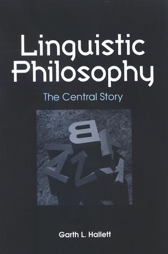 Linguistic Philosophy: The Central Story - SUNY Series in Philosophy (Paperback)