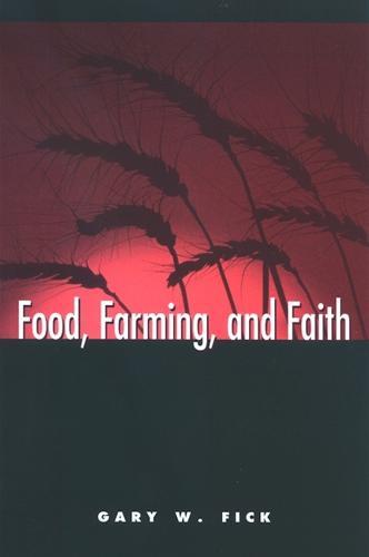 Food, Farming, and Faith - SUNY series on Religion and the Environment (Hardback)