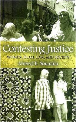 Contesting Justice: Women, Islam, Law, and Society (Hardback)