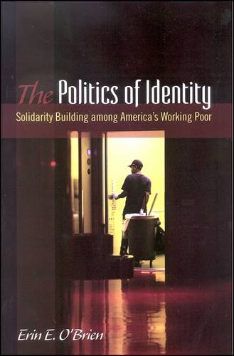 The Politics of Identity: Solidarity Building among America's Working Poor - SUNY series in Public Policy (Paperback)