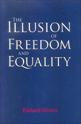 The Illusion of Freedom and Equality (Hardback)