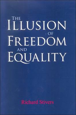 The Illusion of Freedom and Equality (Paperback)