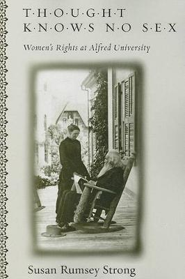 Thought Knows No Sex: Women's Rights at Alfred University (Paperback)