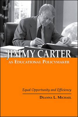 Jimmy Carter as Educational Policymaker: Equal Opportunity and Efficiency (Paperback)