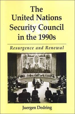 The United Nations Security Council in the 1990s: Resurgence and Renewal - SUNY series in Global Politics (Paperback)