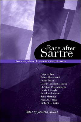 Race after Sartre: Antiracism, Africana Existentialism, Postcolonialism - SUNY series, Philosophy and Race (Paperback)