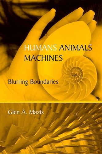 Humans, Animals, Machines: Blurring Boundaries (Paperback)