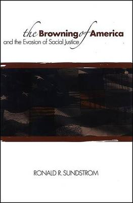 The Browning of America and the Evasion of Social Justice - SUNY series, Philosophy and Race (Hardback)