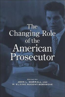 The Changing Role of the American Prosecutor (Hardback)