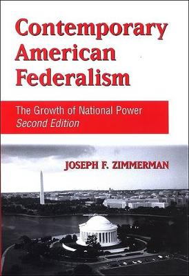 Contemporary American Federalism: The Growth of National Power, Second Edition (Hardback)