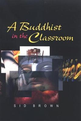 A Buddhist in the Classroom (Paperback)
