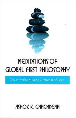 Meditations of Global First Philosophy: Quest for the Missing Grammar of Logos - SUNY series in Western Esoteric Traditions (Hardback)