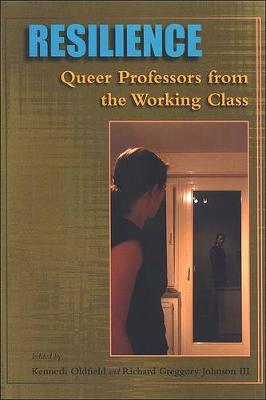 Resilience: Queer Professors from the Working Class (Hardback)
