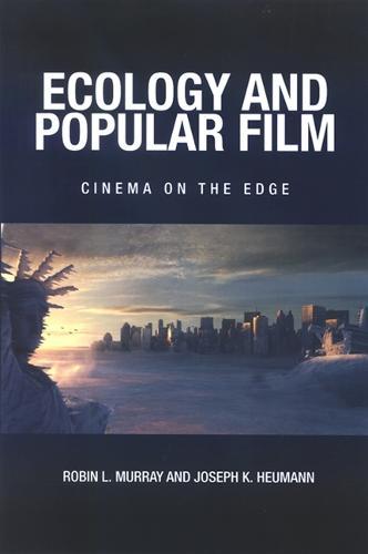 Ecology and Popular Film: Cinema on the Edge - SUNY series, Horizons of Cinema (Paperback)