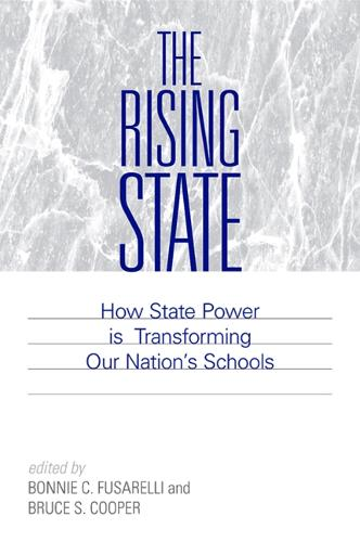 The Rising State: How State Power is Transforming Our Nation's Schools (Paperback)