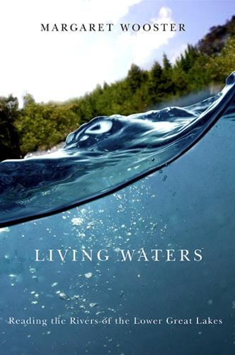Living Waters: Reading the Rivers of the Lower Great Lakes (Paperback)
