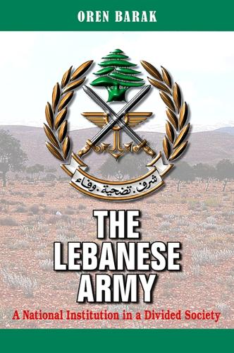 The Lebanese Army: A National Institution in a Divided Society (Paperback)