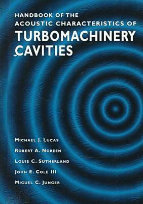 Handbook of the Acoustic Characteristics of Turbomachinery Cavities (Paperback)
