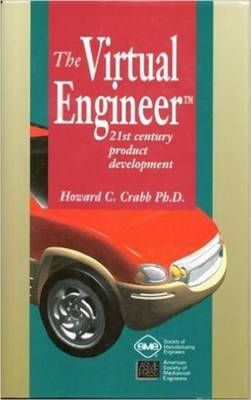The Virtual Engineer: 21st Century Product Development (Paperback)